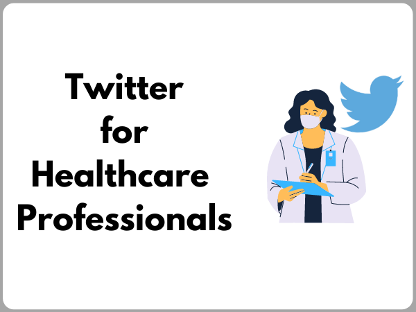 Twitter for Healthcare Professionals